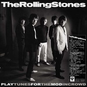 The Rolling Stones Play Tunes For The Mod Incrowd
