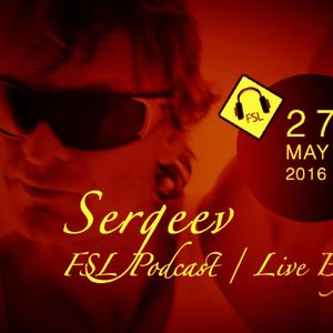 FSL Podcast 27 May 2016 - Sergeev Live