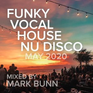 Funky House & Nu Disco Mix (Lockdown - May 2020) - Mixed by Mark Bunn