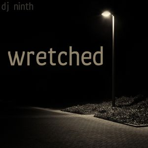 Dj NINth - Wretched (from modern classical to breakcore)