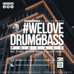 DJ 007 - We Love Drum & Bass Podcast #295