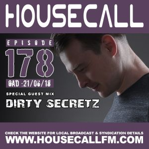 Housecall EP#178 (21/06/18) incl. a guest mix from Dirty Secretz