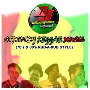 Champion Squad Strictly Reggae Music 70s & 80s Rub A Dub Style