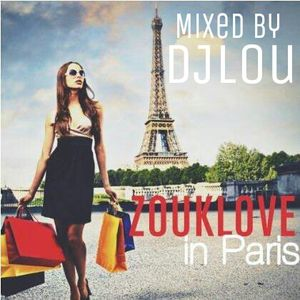 Zouk Love in Paris Mixed by DJLou