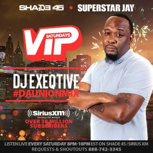 "Dj Exeqtive on SiriusXm Shade45 ""Vip Saturdays"" w/ Dj Superstar Jay LaborDay weekend"