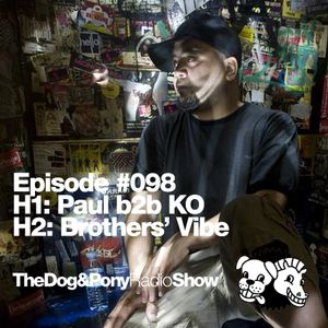 The Dog & Pony Radio Show #098: Guest Brothers' Vibe