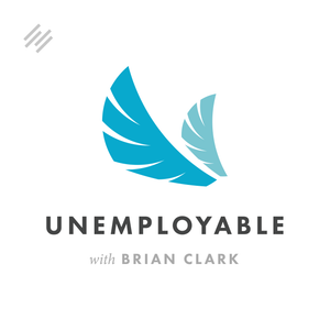Unemployable: Advice for Freelancers and Entrepreneurs: The Four-Step Process that Transforms Your B