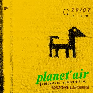 planet'air #7 by Patricia Brito X Cappa Leonis (voiceover subtration) (20.07.20)