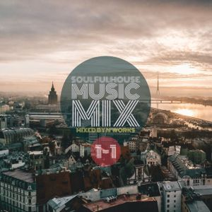 SoulfulHOUSE MIX VOL.1-1 by N'Works