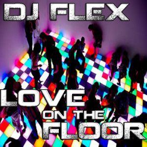 DJ FLEX - Love on the Floor 8-2012