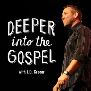 Mystery and Clarity/But God Paart 2 - Deeper into the Gospel with J.D. Greear