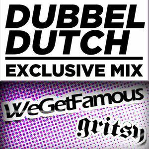 Dubbel Dutch Exclusive mix for We Get Famous / Gritsy Houston, TX