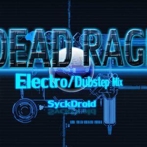 DEAD RAGE Electro/Dubstep MIX¡