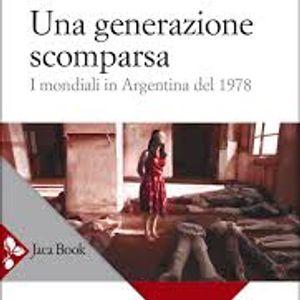 Una generazione scomparsa - Daniele Biacchessi