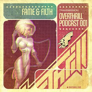 OVERTHRILL - Fame & Filth podcast 001
