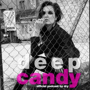 Deep Candy 035 ★ official podcast by Dry ★ Feel the Candy Vibe!