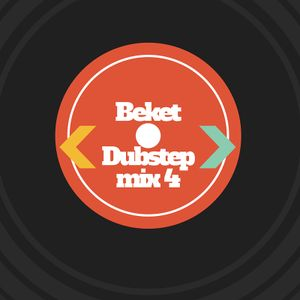 Beket - Dubstep Mix 4