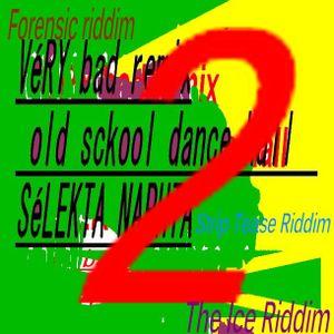 véry bad remix old sckool dance hall vol (2) selekta naphta