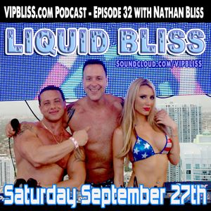 VIPBLISS.com Podcast - Episode #32