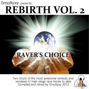 Rebirth Volume 2 - Raver's Choice - Mixed by Smuttysy