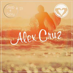Alex Cruz - Deep & Sexy Podcast #19