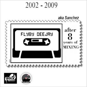 Flyby Deejay - After 8 years of Mixing (12.2009)