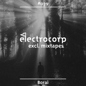 Borai - Electrocorp Mixtape #39