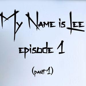 My Name is Lee #1 (Part 1)