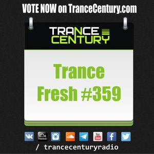Trance Century Radio - RadioShow #TranceFresh 359