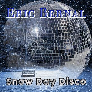 Eric Bernal - Snow Day Disco