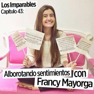 Capítulo 043: Alborotando Sentimientos con Francy Mayorga