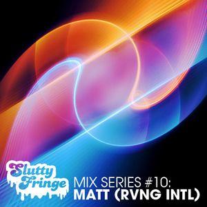 Slutty Fringe Mix Series #10 Matt (RVNG Intl.)