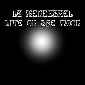 Live On The Moon / Le Meneztrel - live machines