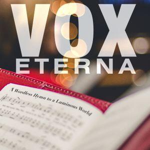 Vox Eterna - A Wordless Hymn to a Luminous World