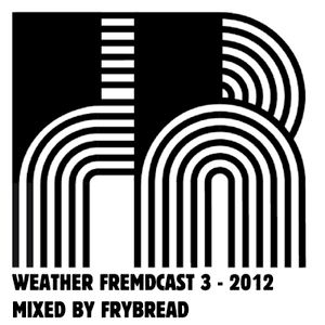 Weather Fremdcast Guestmix 3 - mix by Frybread