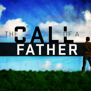 The Call of a Father - Audio