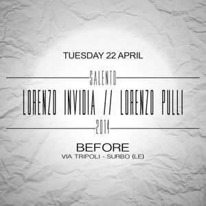 Lorenzo Invidia & Lorenzo Pulli - DJSET @BEFORE 22 - 4 - 2014