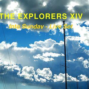 The Explorers XIV Into Sunday - Live DJ Set