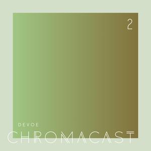 Chromacast 02 - Devoe - End of Summer 2011 Mix