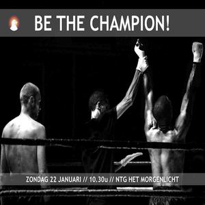 """Be the Champion!"" - Br. Ezri Veen 22-1-2017"