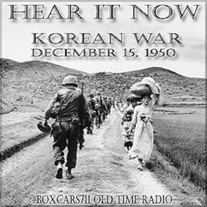 Hear It Now - The Korean War (12-15-50)