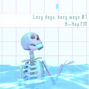 Lazy Days, Hazy Ways 07 (slow jamz)