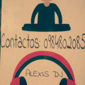 ALEXIS DJ SALSA CHOKE REGGETON Y ELECTRONICA