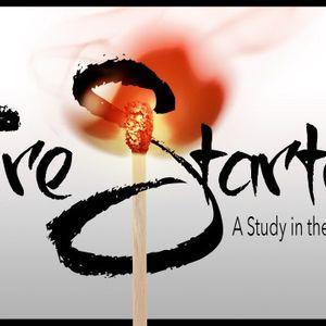 Fire Starters:  Part Three