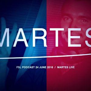 FSL Podcast 24 June 2016 - Martes Live