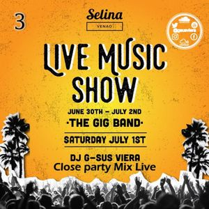 Selina mix live 1 julio 2017 Close party @gsusviera
