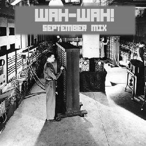 WAH-WAH! - September Mix