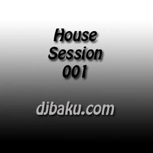 DJ Baku - House Session 001