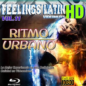 FEELINGS LATIN VIDEOMIXES HD VOL.11 - RITMO URBANO