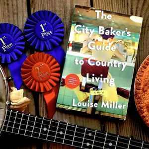 """Louise Miller, """"A City Baker's Guide to Country Living"""""""
